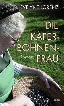 Die Käferbohnenfrau - Evelyn Lorenz  [Gebundene Ausgabe]