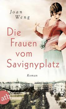 Die Frauen vom Savignyplatz. Roman - Joan Weng  [Taschenbuch]