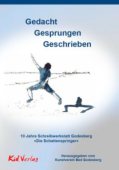 """Gedacht - Gesprungen - Geschrieben. 10 Jahre Schreibwerkstatt Godesberg """"Die Schattenspringer"""" - Herbert Reichelt  [Gebundene Ausgabe]"""
