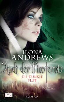 Stadt der Finsternis 02: Die dunkle Flut - Ilona Andrews
