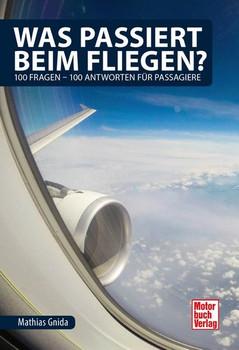 Was passiert beim Fliegen?. 100 Fragen - 100 Antworten für Passagiere - Mathias Gnida  [Taschenbuch]