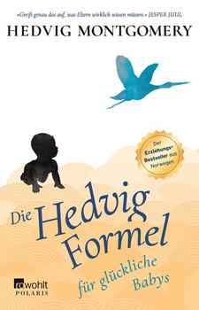 Die Hedvig-Formel für glückliche Babys - Hedvig Montgomery  [Taschenbuch]