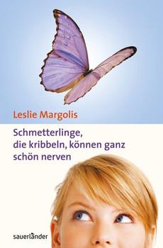 Schmetterlinge, die kribbeln, können ganz schön nerven - Leslie Margolis  [Gebundene Ausgabe]