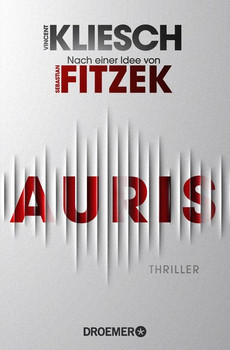 Auris. Thriller Nach einer Idee von Sebastian Fitzek - Vincent Kliesch  [Taschenbuch]