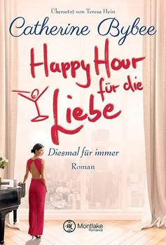 Happy Hour für die Liebe - Catherine Bybee  [Taschenbuch]