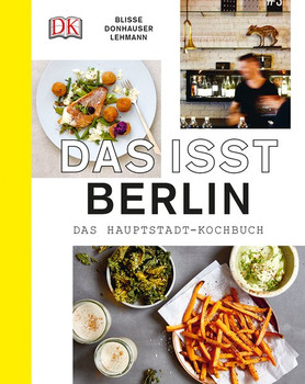 Das isst Berlin: Das Hauptstadt-Kochbuch - Rose Marie Donhauser [Gebundene Ausgabe]