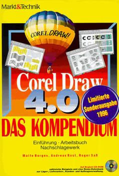 Corel Draw ( CorelDraw.) 4.0. Das Kompendium. Einführung, Arbeitsbuch, Nachschlagewerk - Malte Borges