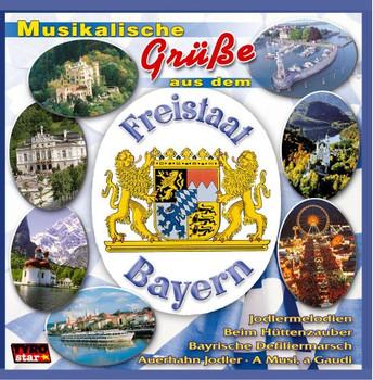 Various - Musikalische Grüße aus dem Freistaat Bayern
