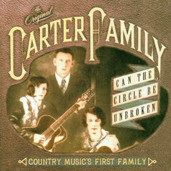 the Carter Family - Can the Circle Be Unbroken
