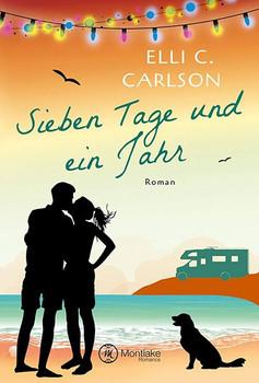 Sieben Tage und ein Jahr - Elli C. Carlson  [Taschenbuch]