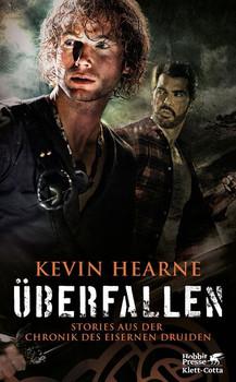 Überfallen. Stories aus der Chronik des Eisernen Druiden - Kevin Hearne  [Taschenbuch]