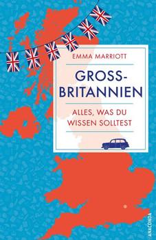 Großbritannien. Alles, was du wirklich wissen musst - Emma Marriott  [Gebundene Ausgabe]