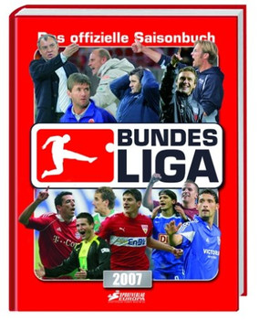 Bundesliga Saisonbuch 2007. Das offizielle Saisonbuch der Bundesliga - Guido Buchwald