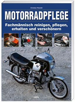 Motorradpflege: Fachmännisch reinigen, pflegen, erhalten und verschönern - Christian Petzoldt
