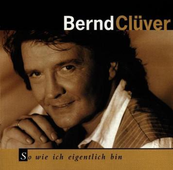Bernd Clüver - So Wie Ich Eigentlich Bin