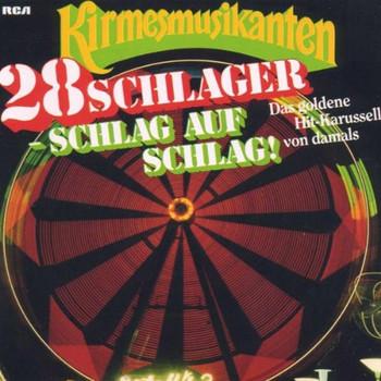 Kirmesmusikanten - 28 Schlager Schlag auf Schlag