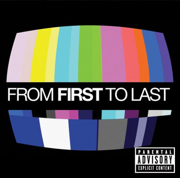 From First to Last - From First to Last [Explicit]