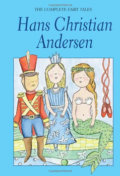 Complete Fairy Tales (Wordsworth Classics) - Hans Christian Andersen