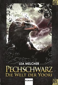 Pechschwarz - Die Welt der Yoori - Melcher, Lea