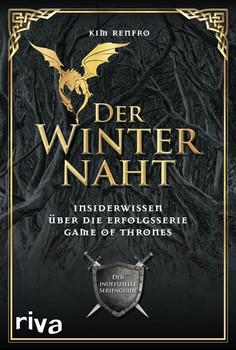 Der Winter ist da. Insiderwissen über die Erfolgsserie Game of Thrones. Der inoffizielle Serienguide - Kim Renfro  [Taschenbuch]