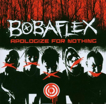 Bobaflex - Apologize for Nothing