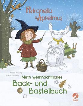 Petronella Apfelmus. Mein weihnachtliches Back- und Bastelbuch - Sabine Städing  [Gebundene Ausgabe]