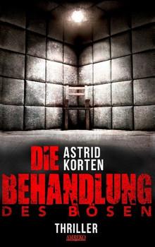 Die Behandlung des Bösen - Anastasia Weimer  [Taschenbuch]
