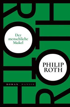 Der menschliche Makel. Roman - Philip Roth  [Gebundene Ausgabe]