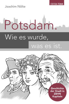 Potsdam. Wie es wurde, was es ist. Geschichte der Stadt in ZEHN Kapiteln - Joachim Nölte  [Taschenbuch]