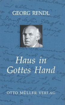 Haus in Gottes Hand - Georg Rendl  [Gebundene Ausgabe]