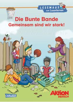 LESEMAUS zum Lesenlernen Sammelbände: Die Bunte Bande - Gemeinsam sind wir stark! - Gutberlet, Ronald