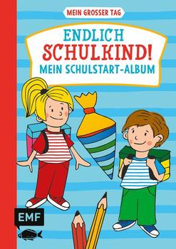 Mein großer Tag – Endlich Schulkind! – Mein Schulstart-Album [Gebundene Ausgabe]