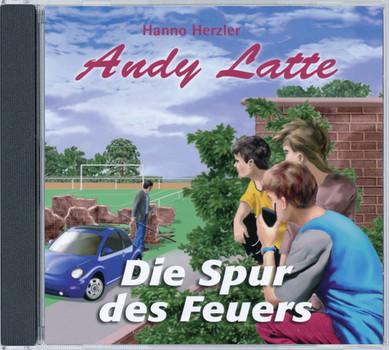 Andy Latte - Die Spur des Feuers - Hanno Herzler