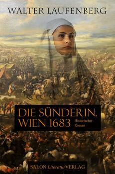 Die Sünderin. Wien 1683 - Walter Laufenberg  [Gebundene Ausgabe]