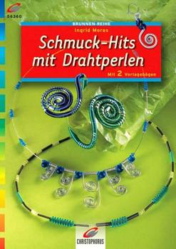 Schmuck-Hits mit Drahtperlen - Ingrid Moras