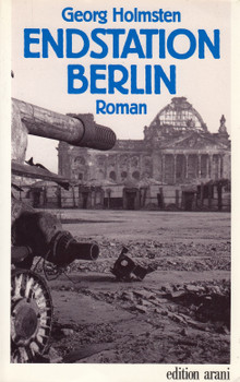 Endstation Berlin: Wahn, Wahrheit, Wende - Georg Holmsten [Taschenbuch]
