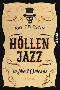 Höllenjazz in New Orleans. Roman - Ray Celestin  [Taschenbuch]