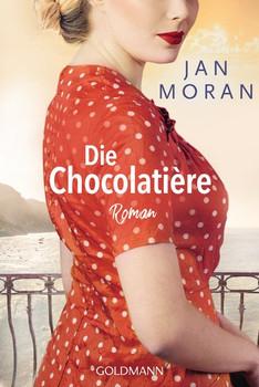 Die Chocolatière. Roman - Jan Moran  [Taschenbuch]