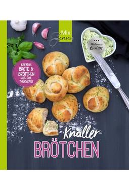 KNALLER-Brötchen. Kreative Brötchen und Brote aus dem Thermomix - Corinna Wild  [Taschenbuch]