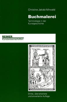 Buchmalerei: Terminologie in der Kunstgeschichte - Christine Jakobi-Mirwald