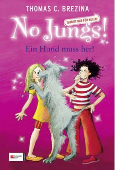 No Jungs! Zutritt nur für Hexen, Bd. 12: Ein Hund muss her! - Thomas Brezina