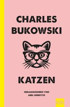 Katzen. Herausgegeben von Abel Debritto - Charles Bukowski  [Taschenbuch]