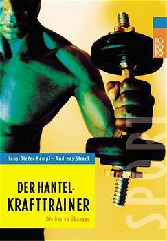 Der Hantel-Krafttrainer. Die besten Übungen. - Hans-Dieter Kempf