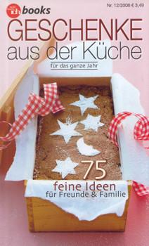 Meine Familie und ich: Nr. 12/2008 - Geschenke aus der Küche für das ganze Jahr - 75 feine Ideen für Freunde & Familie [Broschiert]