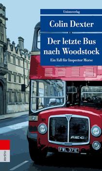 Der letzte Bus nach Woodstock. Kriminalroman. Ein Fall für Inspector Morse 1 - Colin Dexter  [Taschenbuch]