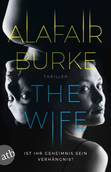The Wife. Thriller - Alafair Burke  [Taschenbuch]