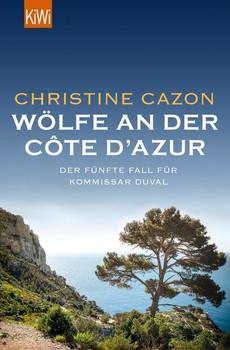Wölfe an der Côte d'Azur. Der fünfte Fall für Kommissar Duval - Christine Cazon  [Taschenbuch]