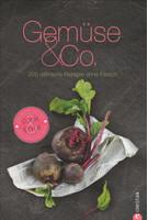 Gemüse & Co.: 200 raffinierte Rezepte ohne Fleisch - Manuela Rüther [Gebundene Ausgabe]