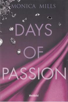 Days of Passion - Monica Mills [Taschenbuch, Weltbild]