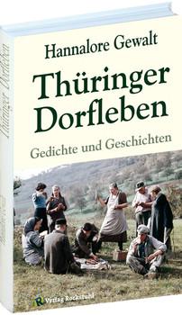 Thüringer Dorfleben: Gedichte und Geschichten aus Thüringen - Hannalore Gewalt